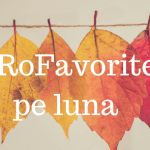 5 RoFavorite – Noiembrie: muzică, film, mâncare, campanie, IG post