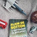 2/52 – O săptămână în aeroport – Alain de Botton